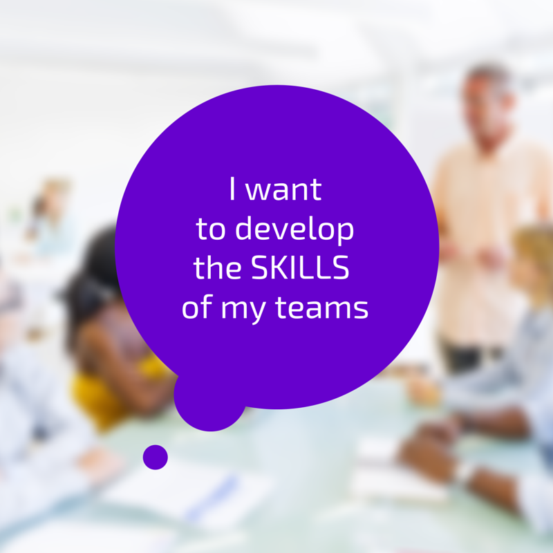 I want to develop the skills of my teams