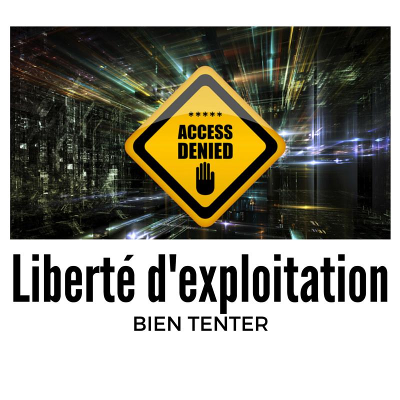 Liberté d'exploitation et brevet d'invention